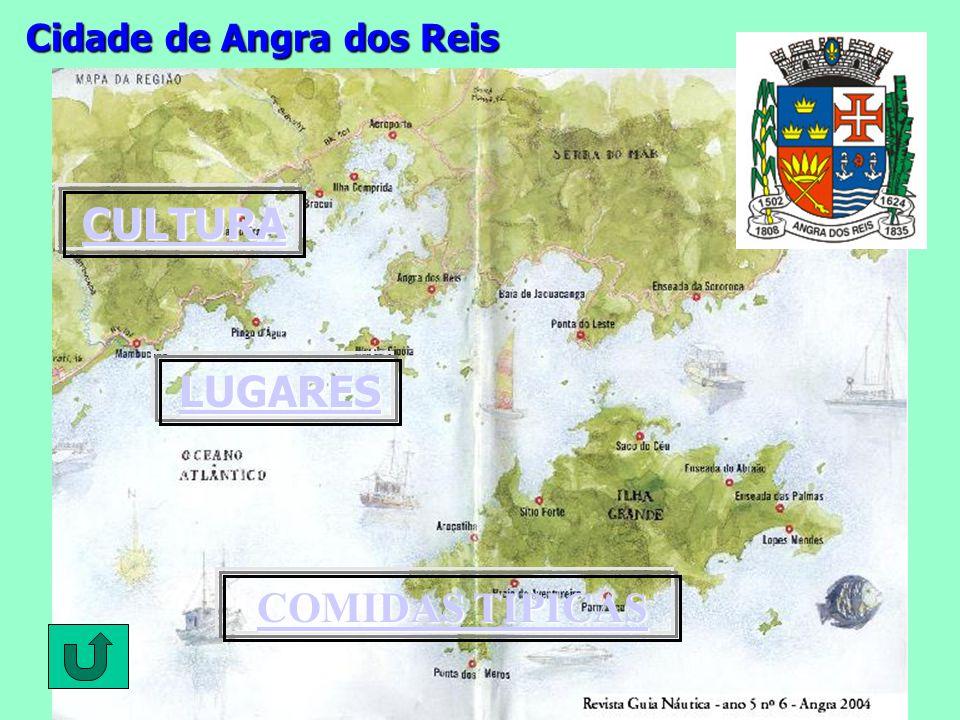 Cidade de Angra dos Reis CULTURA LUGARES COMIDAS TIPICAS COMIDAS TIPICAS