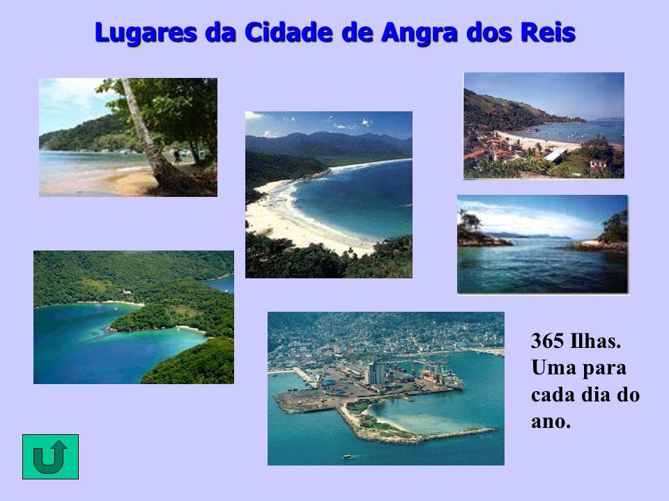 Lugares da Cidade de Angra dos Reis 365 Ilhas. Uma para cada dia do ano.