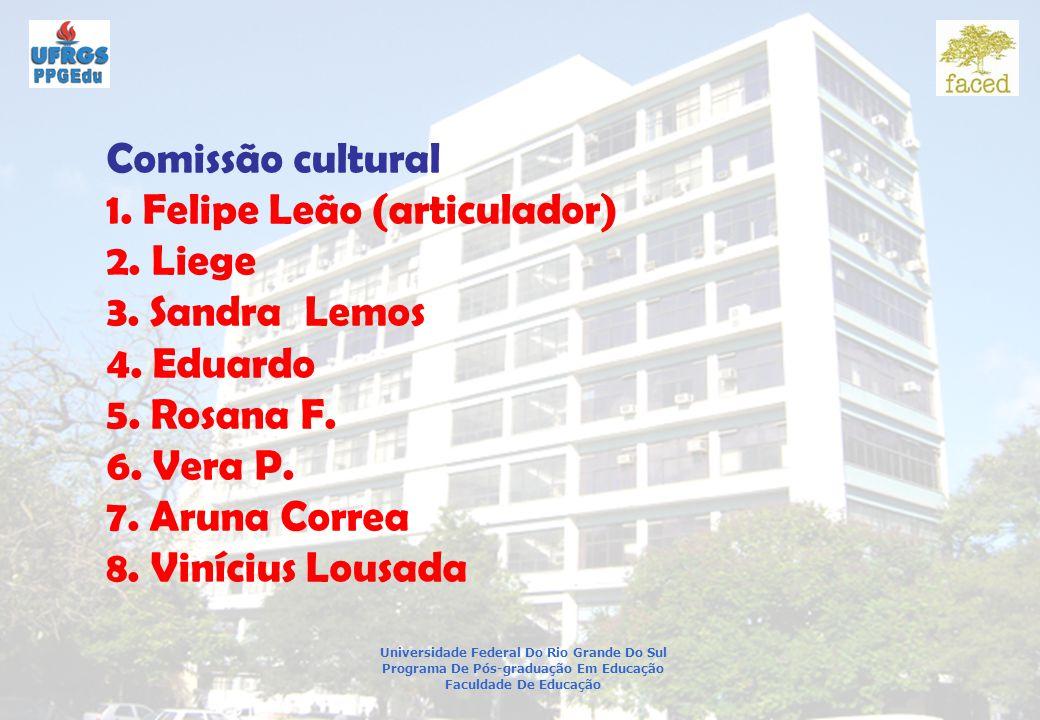 Universidade Federal Do Rio Grande Do Sul Programa De Pós-graduação Em Educação Faculdade De Educação Comissão cultural 1.