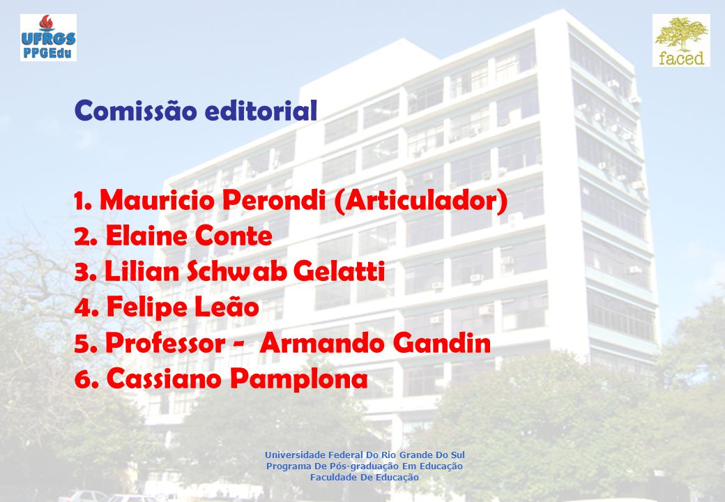 Universidade Federal Do Rio Grande Do Sul Programa De Pós-graduação Em Educação Faculdade De Educação Comissão editorial 1.