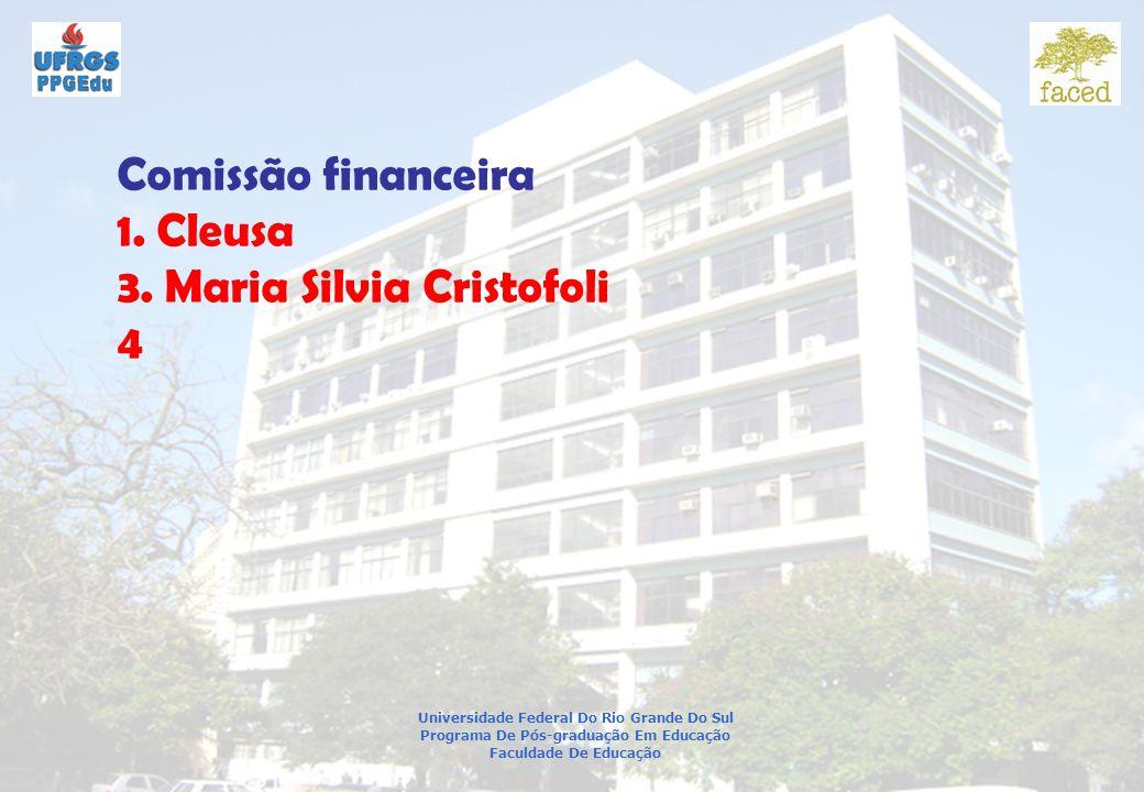 Universidade Federal Do Rio Grande Do Sul Programa De Pós-graduação Em Educação Faculdade De Educação Comissão financeira 1.
