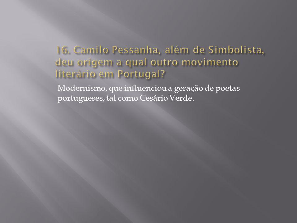 Modernismo, que influenciou a geração de poetas portugueses, tal como Cesário Verde.