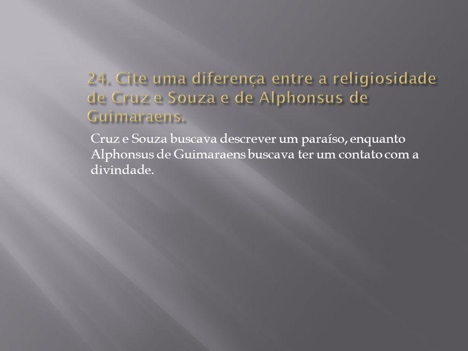 Cruz e Souza buscava descrever um paraíso, enquanto Alphonsus de Guimaraens buscava ter um contato com a divindade.