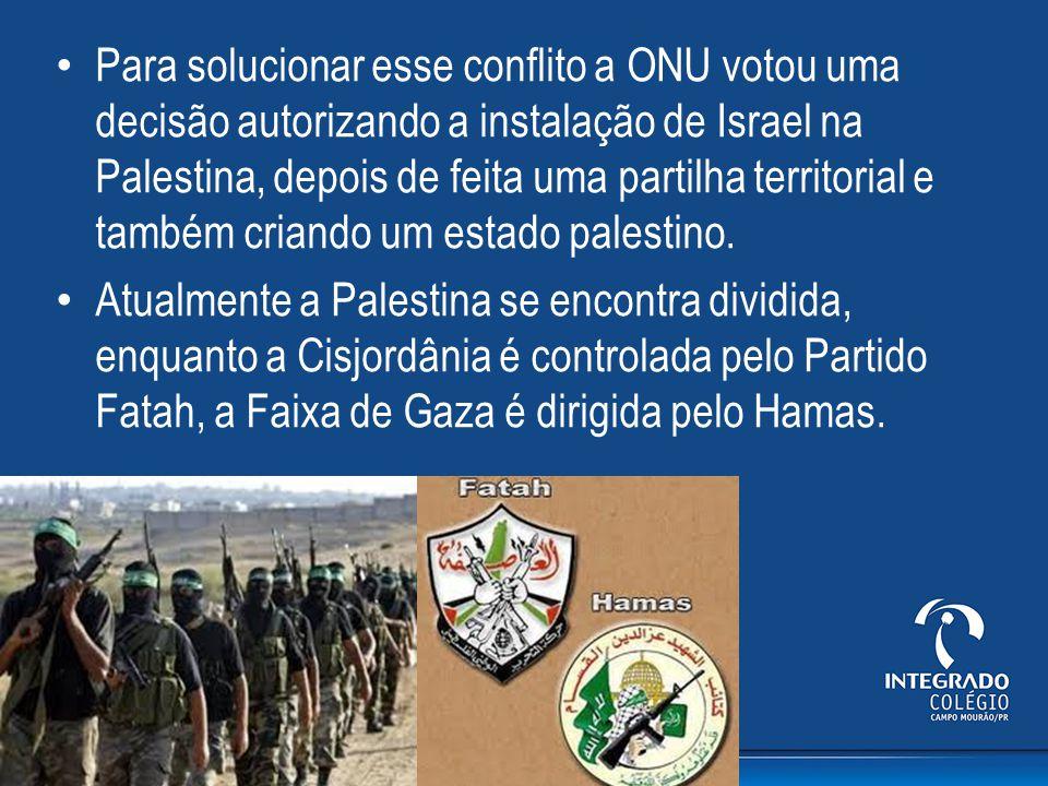 Para solucionar esse conflito a ONU votou uma decisão autorizando a instalação de Israel na Palestina, depois de feita uma partilha territorial e tamb