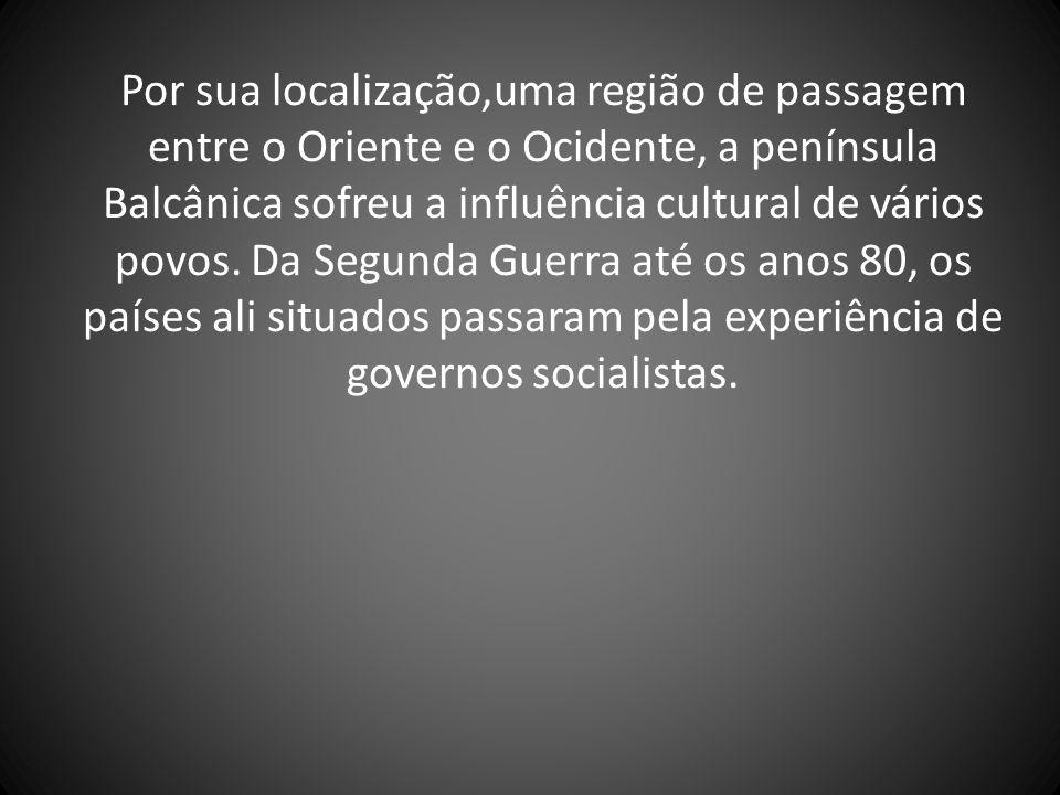 Fragmentação da Iugoslávia Em 1945, sob a liderança do Marechal Tito, a Iugoslávia torna-se socialista.