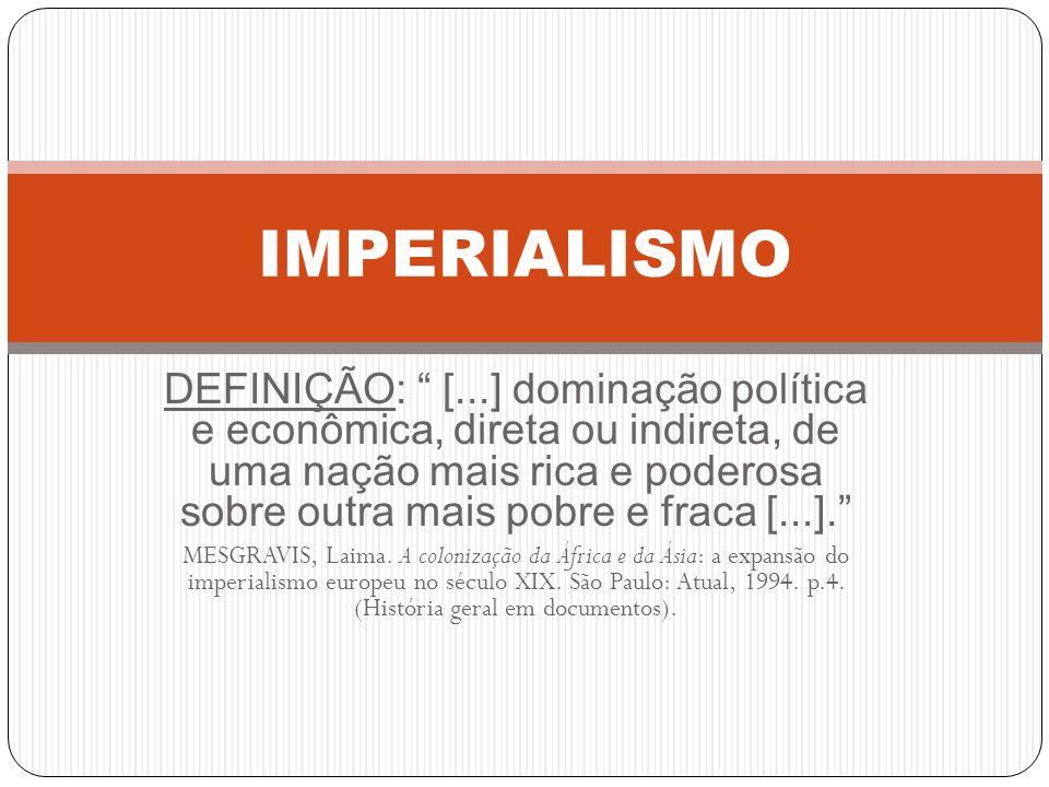 O Imperialismo No século XIX, as potências capitalistas, como EUA, Europa e Japão, entraram em uma disputa por colônias ou áreas de influência na Ásia, África, América Latina e Oceania.