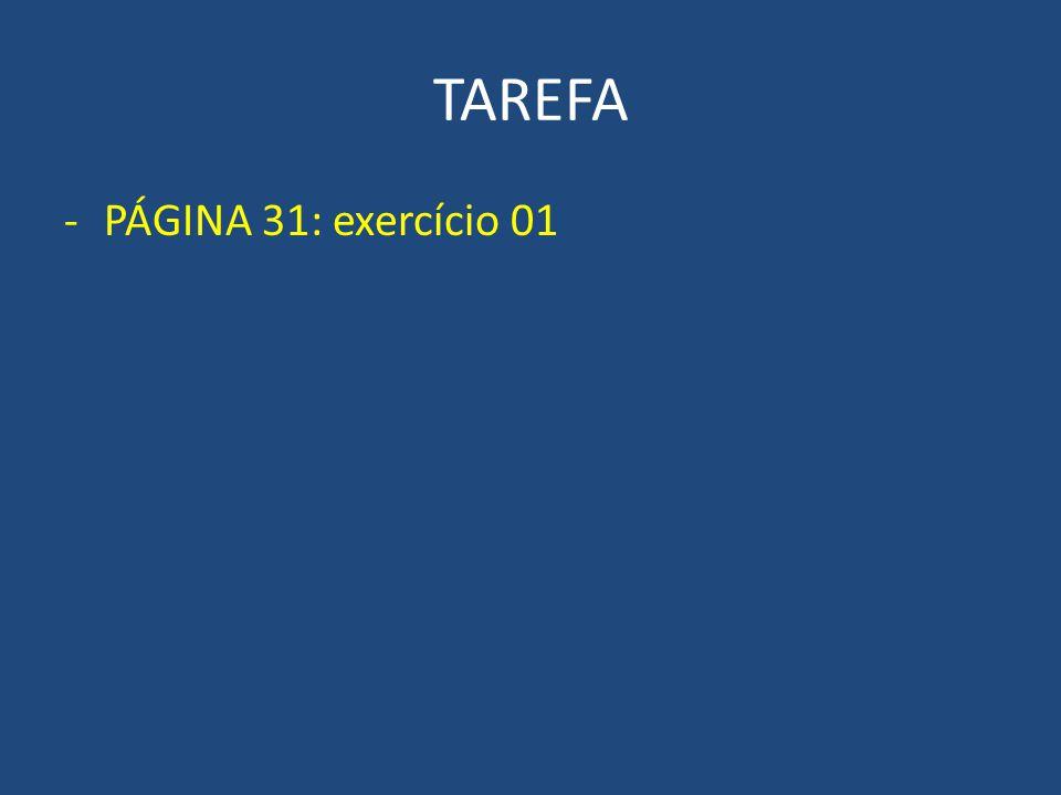 TAREFA -PÁGINA 31: exercício 01