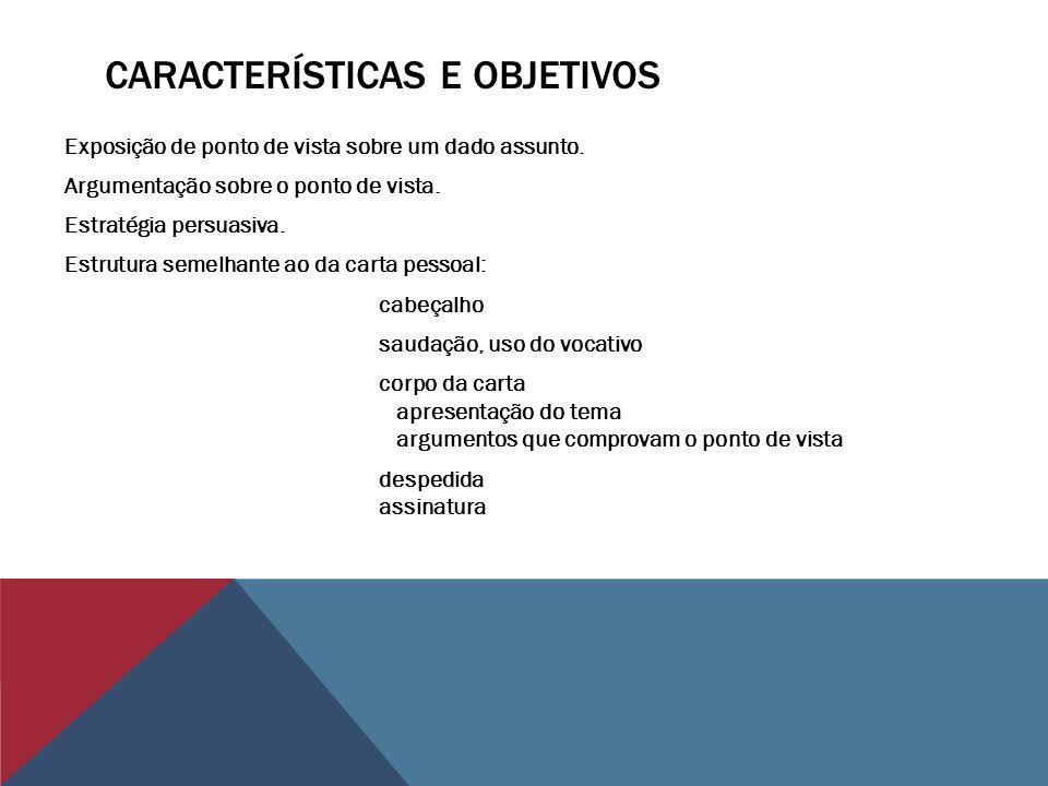 CARACTERÍSTICAS E OBJETIVOS Linguagem adequada ao meio de publicação.