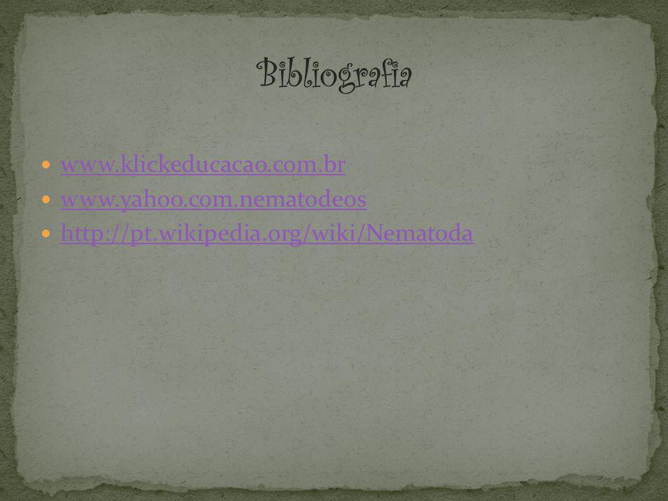 www.klickeducacao.com.br www.yahoo.com.nematodeos http://pt.wikipedia.org/wiki/Nematoda