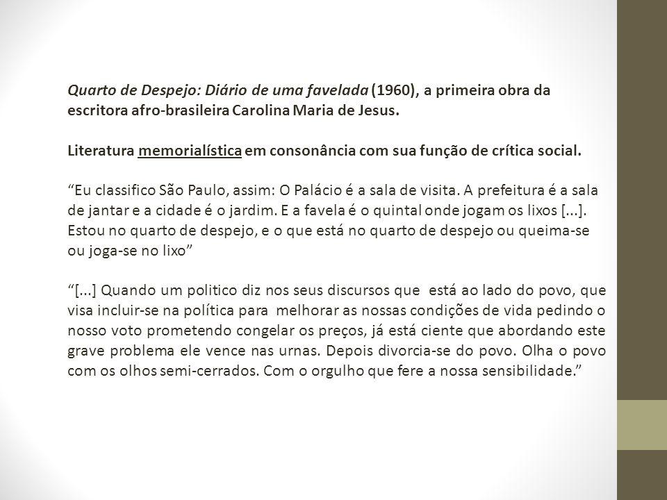 Quarto de Despejo: Diário de uma favelada (1960), a primeira obra da escritora afro-brasileira Carolina Maria de Jesus. Literatura memorialística em c