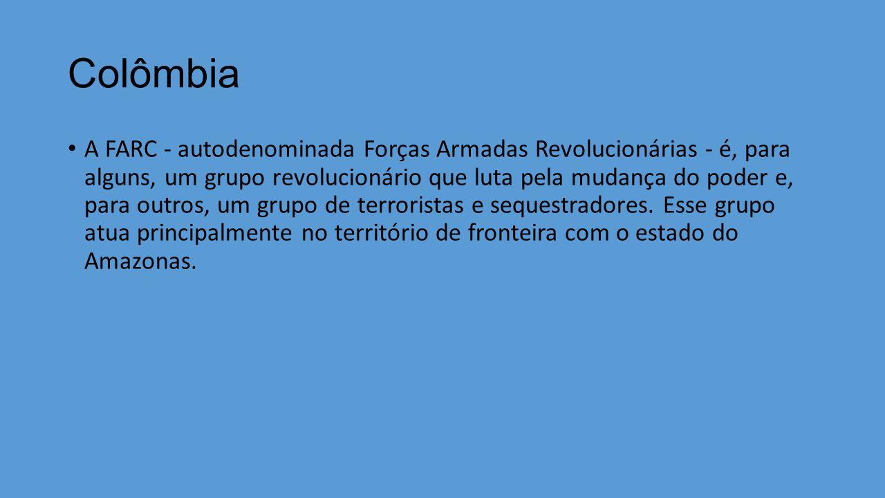 Colômbia A FARC - autodenominada Forças Armadas Revolucionárias - é, para alguns, um grupo revolucionário que luta pela mudança do poder e, para outro