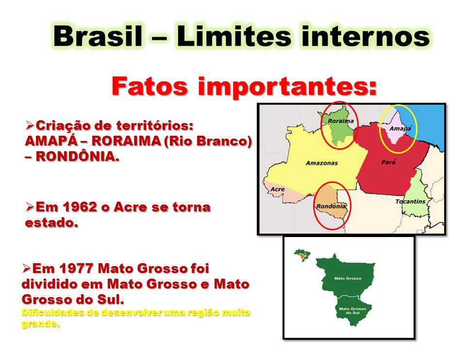 Fatos importantes: Criação de territórios: Criação de territórios: AMAPÁ – RORAIMA (Rio Branco) – RONDÔNIA. Em 1962 o Acre se torna estado. Em 1962 o