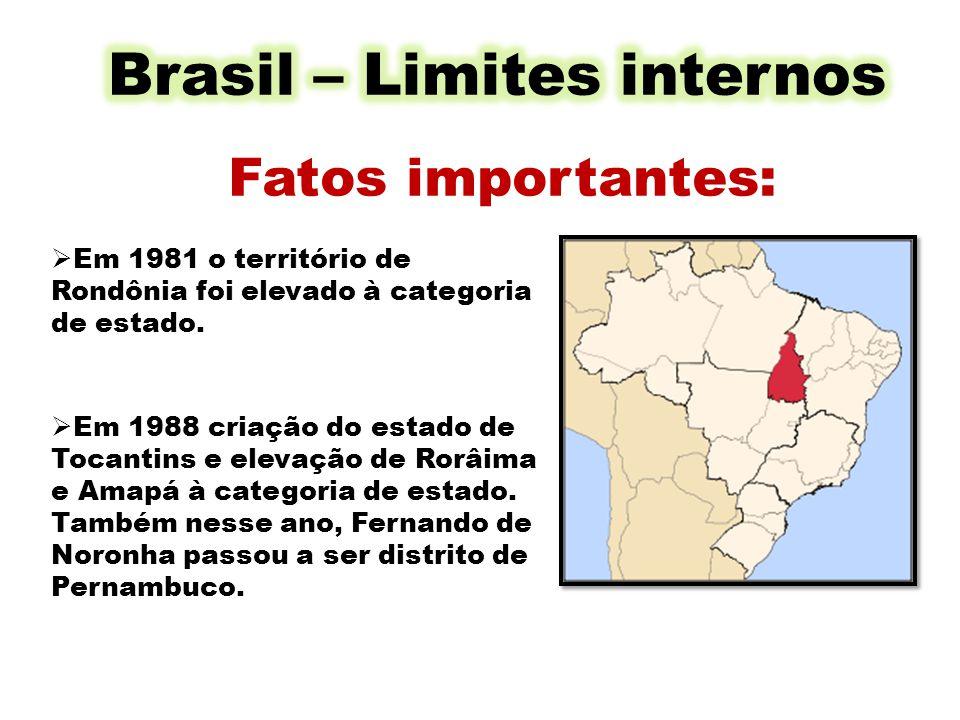 Fatos importantes: Em 1981 o território de Rondônia foi elevado à categoria de estado. Em 1988 criação do estado de Tocantins e elevação de Rorâima e