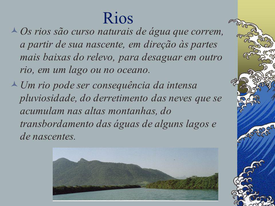 Rios Os rios são curso naturais de água que correm, a partir de sua nascente, em direção às partes mais baixas do relevo, para desaguar em outro rio, em um lago ou no oceano.