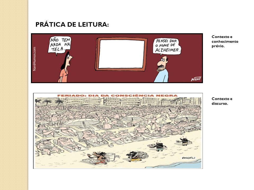 PRÁTICA DE LEITURA: Contexto e conhecimento prévio. Contexto e discurso.