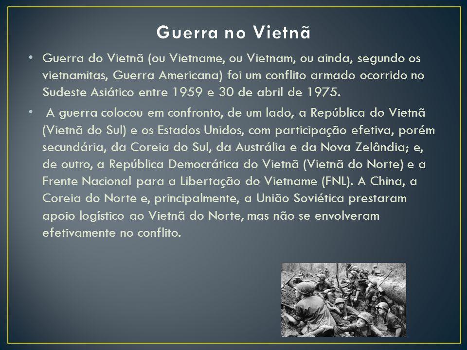Guerra do Vietnã (ou Vietname, ou Vietnam, ou ainda, segundo os vietnamitas, Guerra Americana) foi um conflito armado ocorrido no Sudeste Asiático entre 1959 e 30 de abril de 1975.