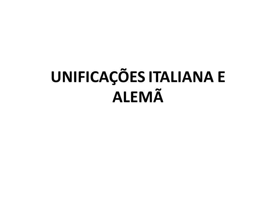 UNIFICAÇÕES ITALIANA E ALEMÃ