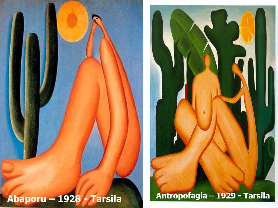 Abaporu – 1928 - Tarsila Antropofagia – 1929 - Tarsila