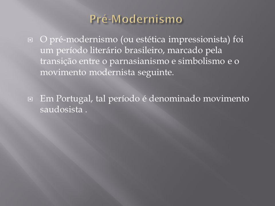 O pré-modernismo (ou estética impressionista) foi um período literário brasileiro, marcado pela transição entre o parnasianismo e simbolismo e o movim