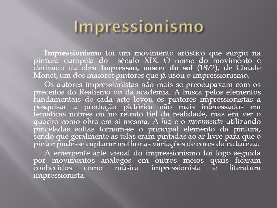Impressionismo foi um movimento artístico que surgiu na pintura européia do século XIX. O nome do movimento é derivado da obra Impressão, nascer do so