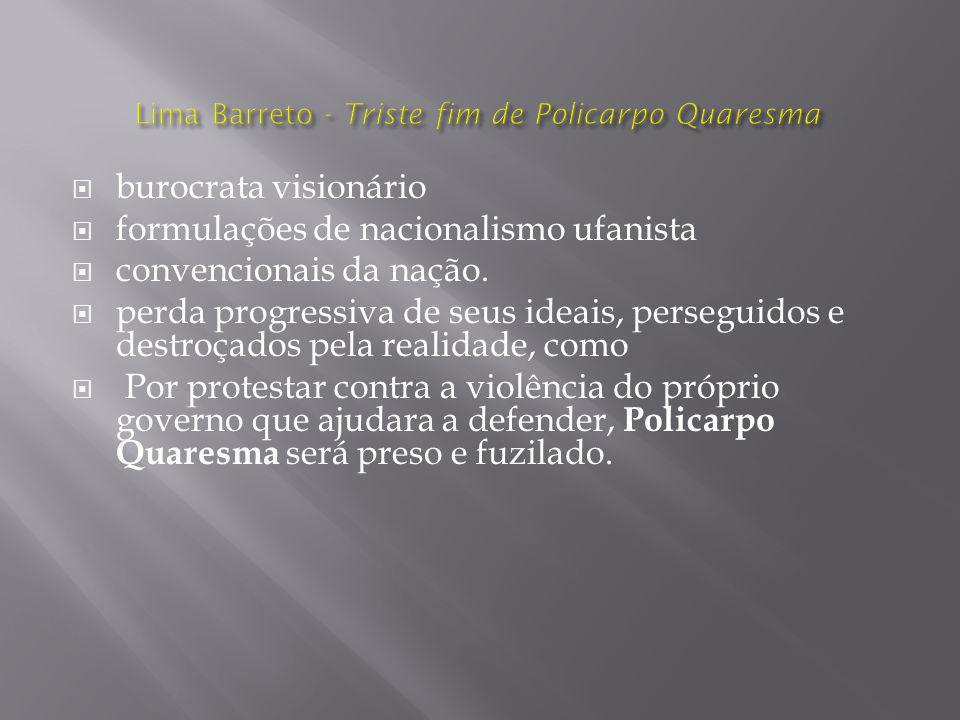 burocrata visionário formulações de nacionalismo ufanista convencionais da nação.