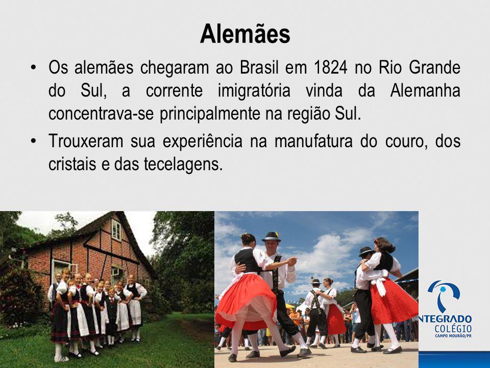 Alemães Os alemães chegaram ao Brasil em 1824 no Rio Grande do Sul, a corrente imigratória vinda da Alemanha concentrava-se principalmente na região S