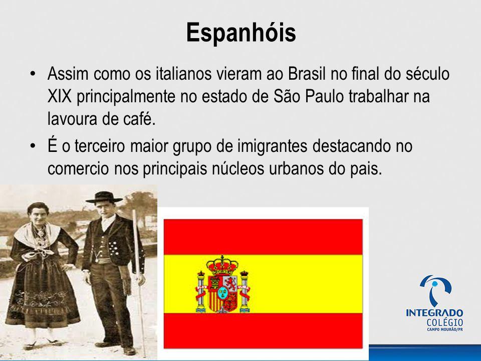 Espanhóis Assim como os italianos vieram ao Brasil no final do século XIX principalmente no estado de São Paulo trabalhar na lavoura de café. É o terc