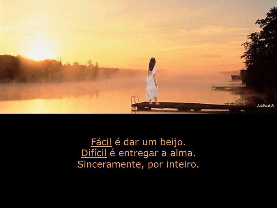Fácil é chorar ou sorrir quando der vontade. Difícil é sorrir com vontade de chorar ou chorar de rir, de alegria.
