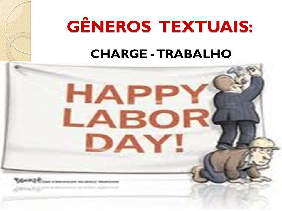 GÊNEROS TEXTUAIS: CHARGE - TRABALHO