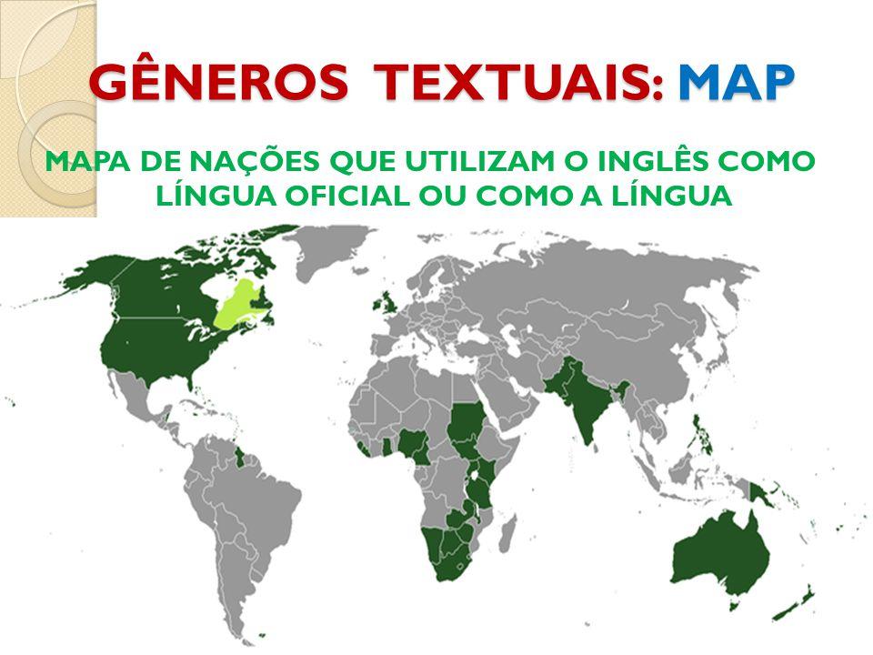 GÊNEROS TEXTUAIS: MAP MAPA DE NAÇÕES QUE UTILIZAM O INGLÊS COMO LÍNGUA OFICIAL OU COMO A LÍNGUA PREDOMINANTE