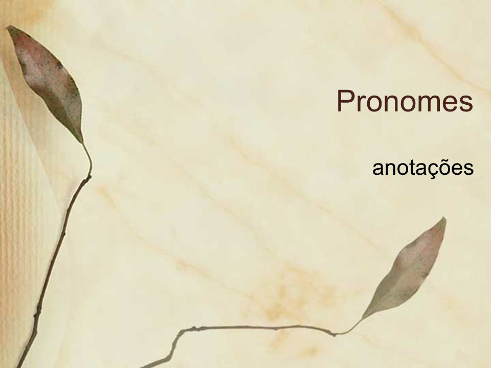 Pronome É a palavra que substitui ou acompanha elementos presentes no texto ou na situação do enunciado, indicando sua posição em relação às pessoas do discurso ou mesmo situando-os no espaço e no tempo.