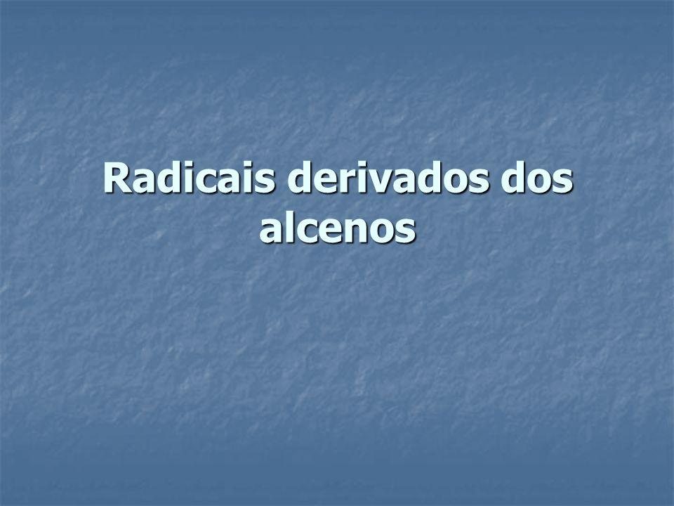 Radicais derivados dos alcenos