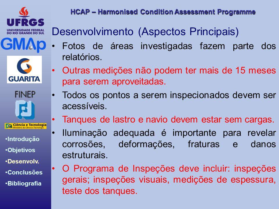 HCAP – Harmonised Condition Assessment Programme Introdução Objetivos Desenvolv. Conclusões Bibliografia Desenvolvimento (Aspectos Principais) Fotos d