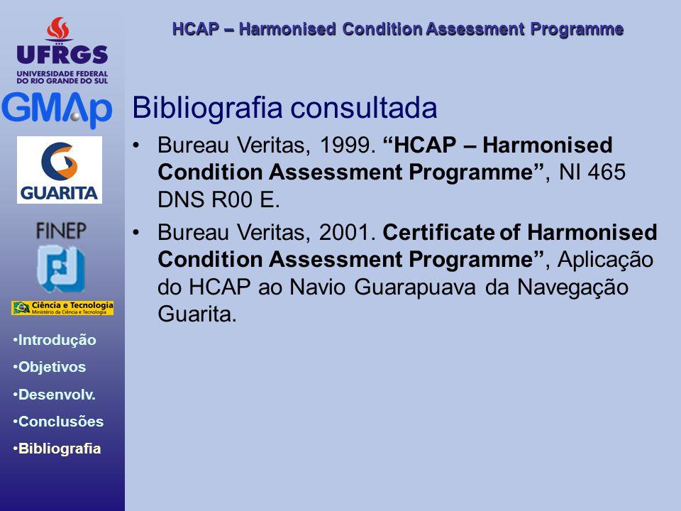 HCAP – Harmonised Condition Assessment Programme Introdução Objetivos Desenvolv. Conclusões Bibliografia Bibliografia consultada Bureau Veritas, 1999.