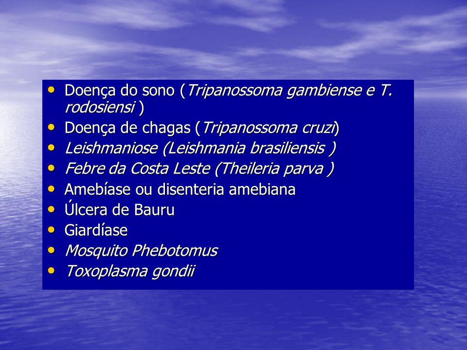 Doença do sono (Tripanossoma gambiense e T. rodosiensi ) Doença do sono (Tripanossoma gambiense e T. rodosiensi ) Doença de chagas (Tripanossoma cruzi