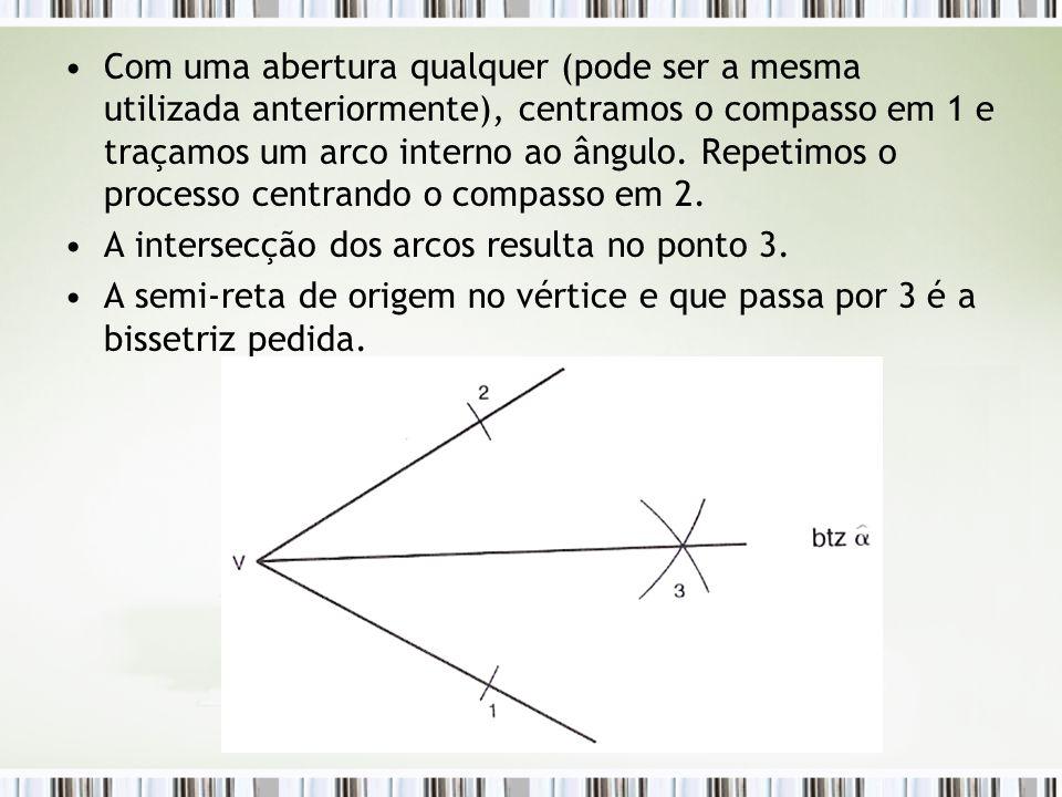 Com uma abertura qualquer (pode ser a mesma utilizada anteriormente), centramos o compasso em 1 e traçamos um arco interno ao ângulo. Repetimos o proc