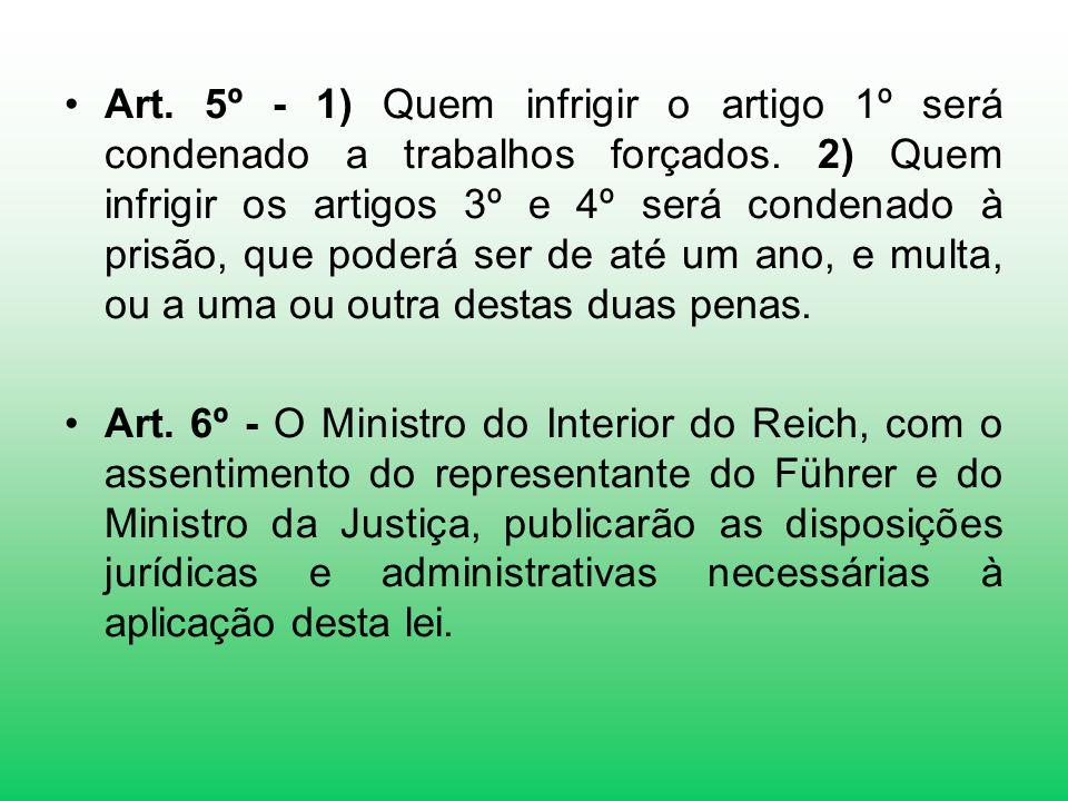 Art.5º - 1) Quem infrigir o artigo 1º será condenado a trabalhos forçados.