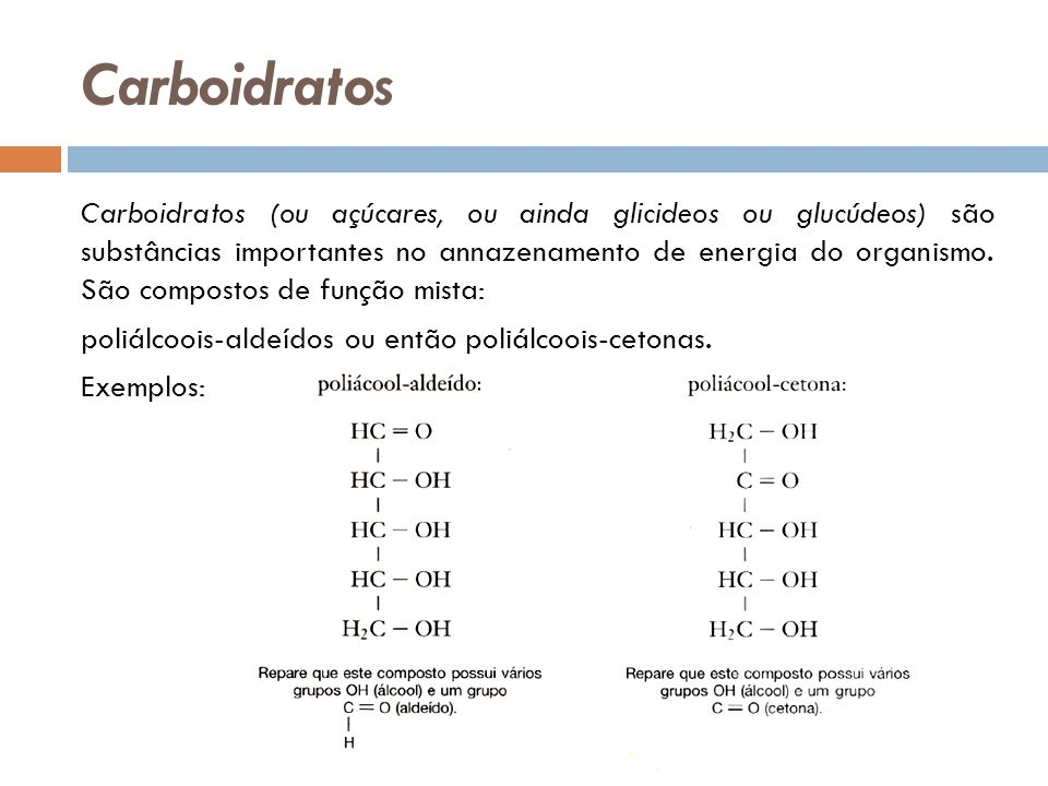 Carboidratos Carboidratos (ou açúcares, ou ainda glicideos ou glucúdeos) são substâncias importantes no annazenamento de energia do organismo. São com
