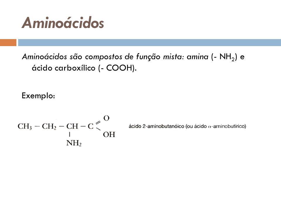 Aminoácidos Aminoácidos são compostos de função mista: amina (- NH 2 ) e ácido carboxílico (- COOH). Exemplo: