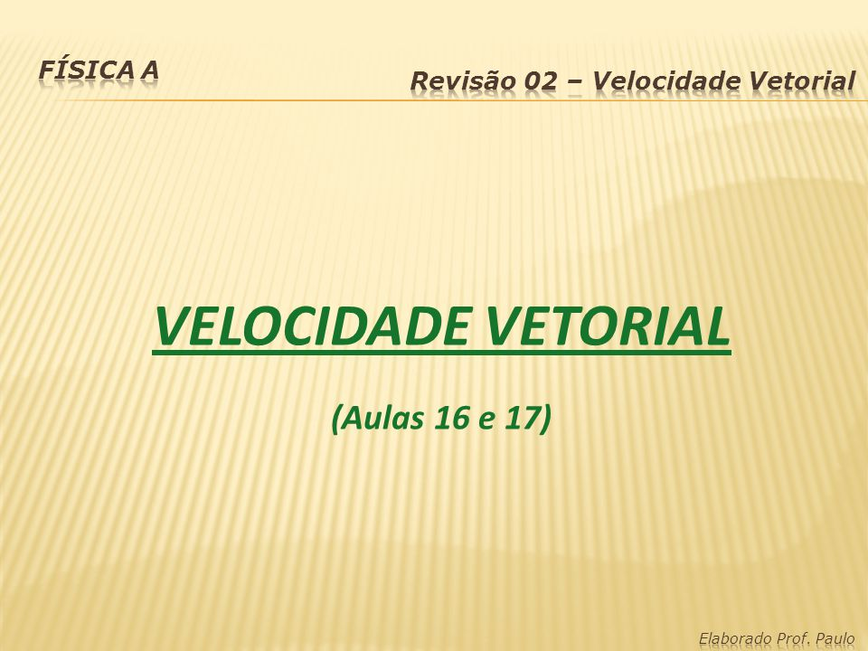Características da Velocidade Vetorial em Casos Particulares: 01.