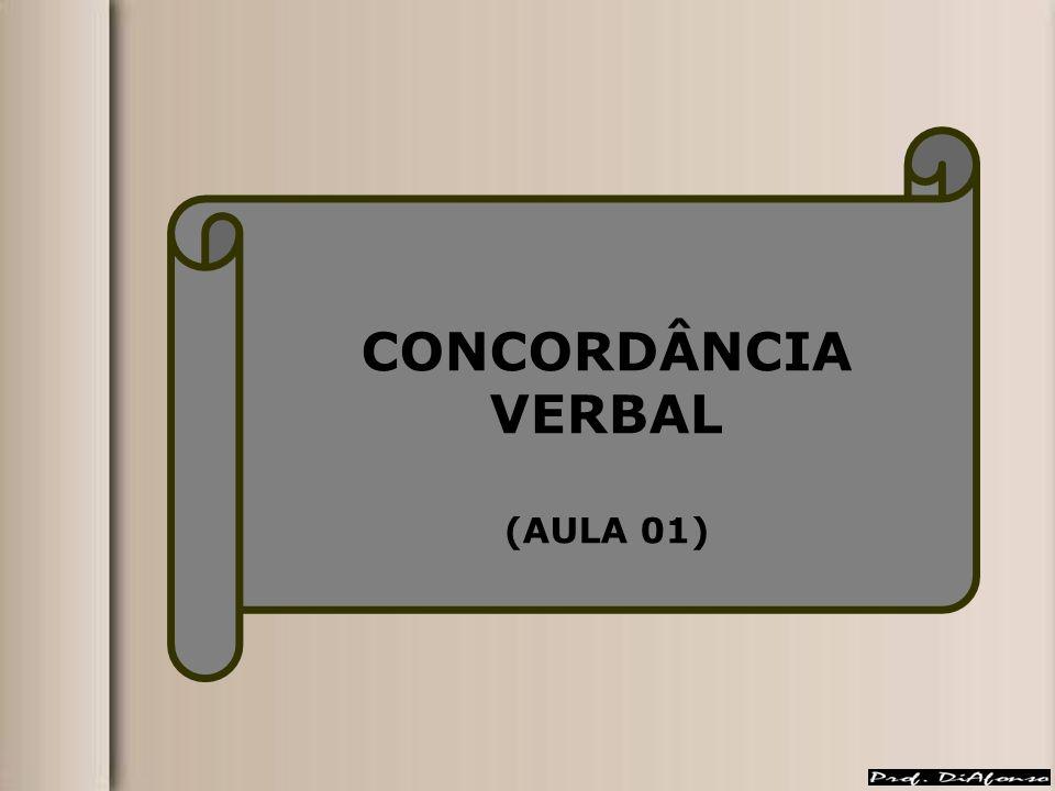 CONCORDÂNCIA VERBAL (AULA 01)