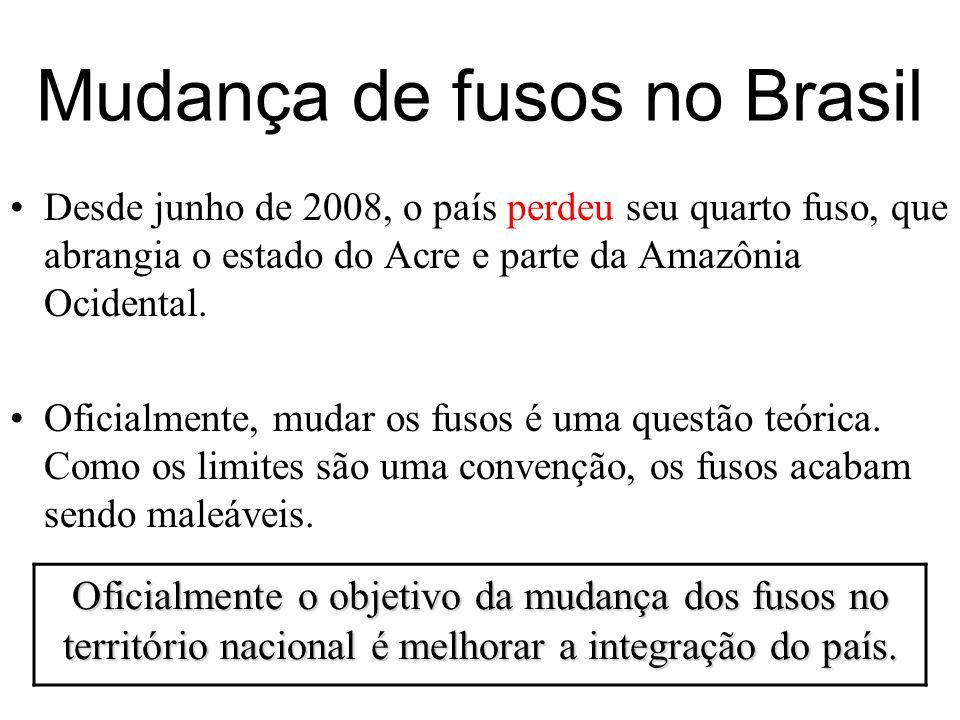 Mudança de fusos no Brasil Desde junho de 2008, o país perdeu seu quarto fuso, que abrangia o estado do Acre e parte da Amazônia Ocidental. Oficialmen