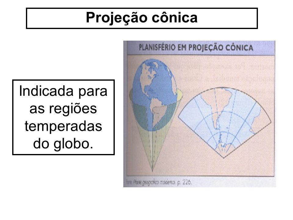 Projeção cônica Indicada para as regiões temperadas do globo.