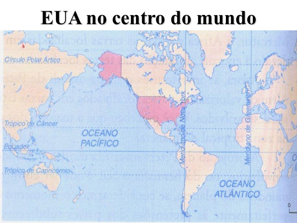EUA no centro do mundo