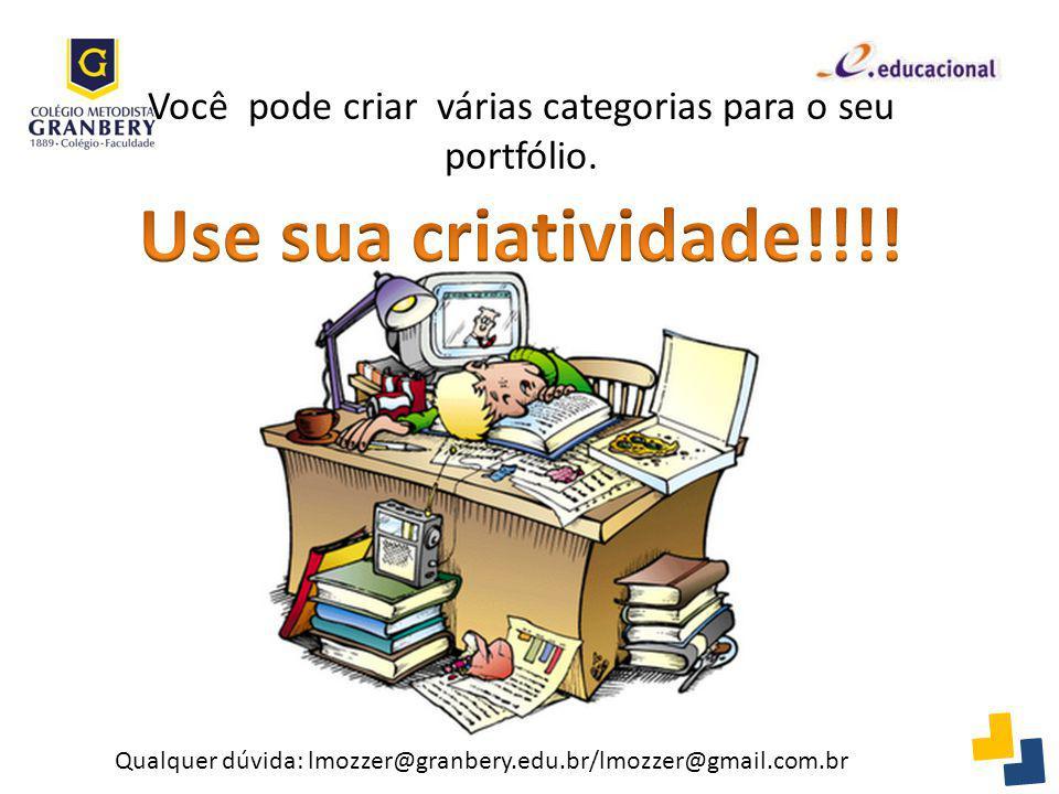 Você pode criar várias categorias para o seu portfólio. Qualquer dúvida: lmozzer@granbery.edu.br/lmozzer@gmail.com.br