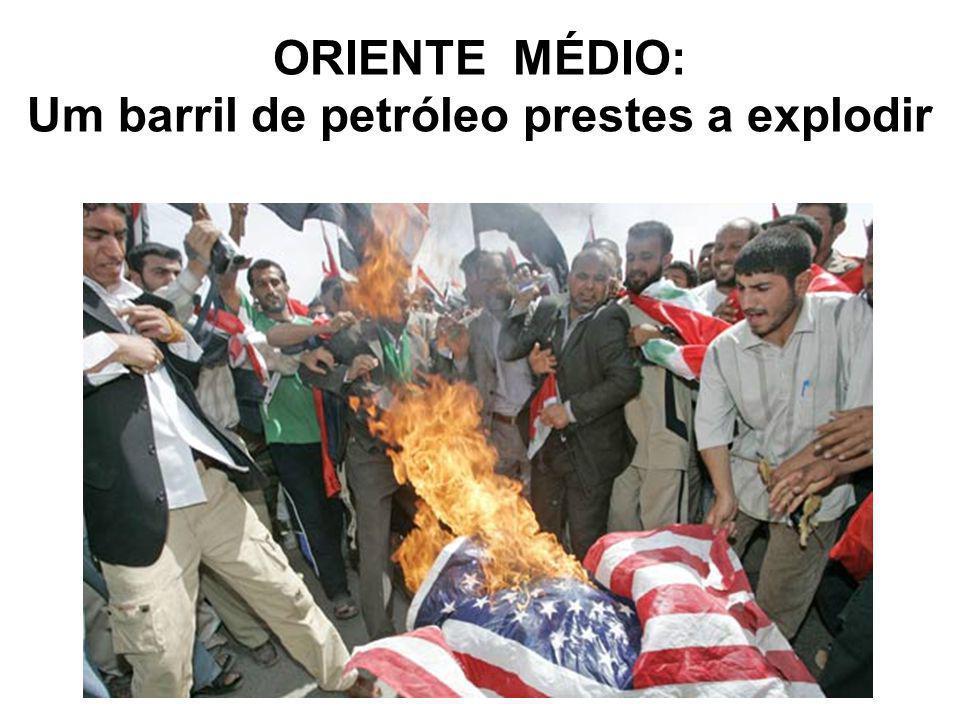 ORIENTE MÉDIO: Um barril de petróleo prestes a explodir
