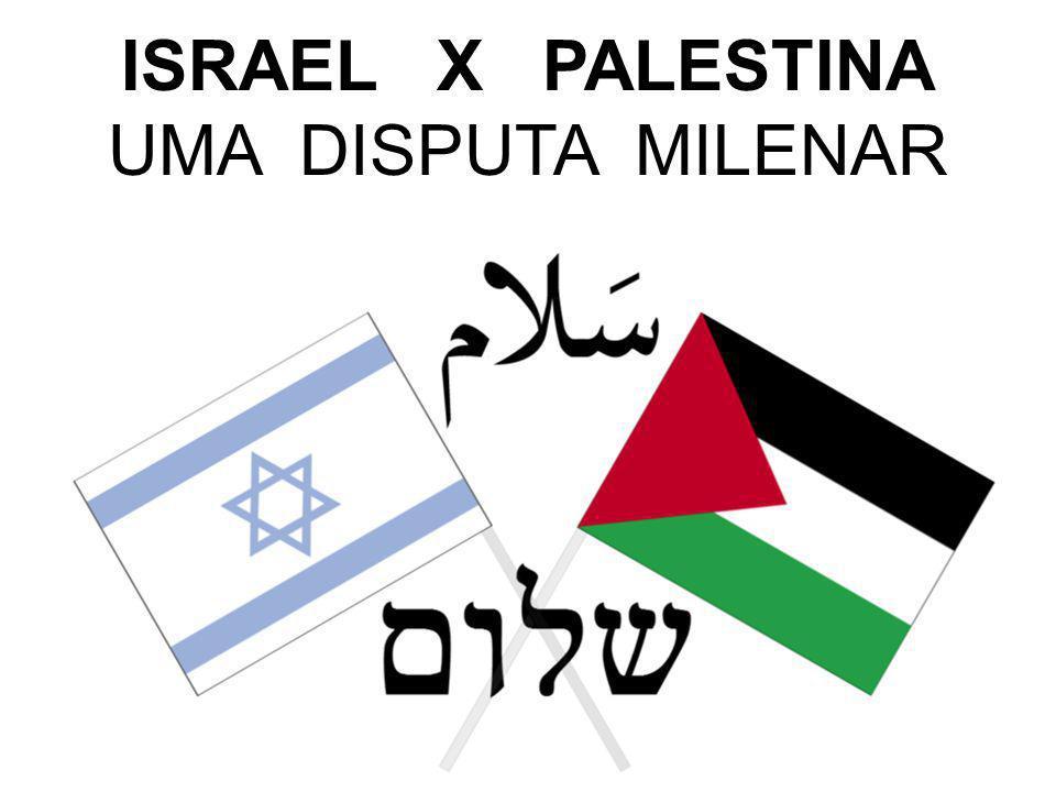 ISRAEL X PALESTINA UMA DISPUTA MILENAR