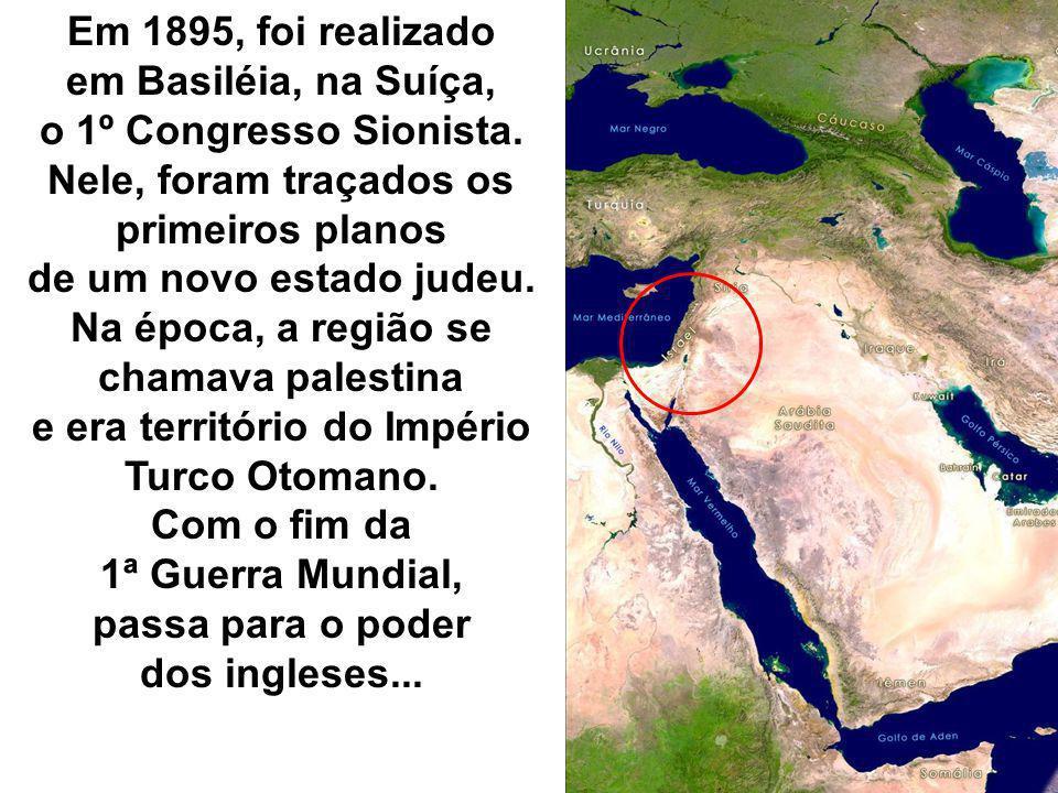 Em 1895, foi realizado em Basiléia, na Suíça, o 1º Congresso Sionista. Nele, foram traçados os primeiros planos de um novo estado judeu. Na época, a r
