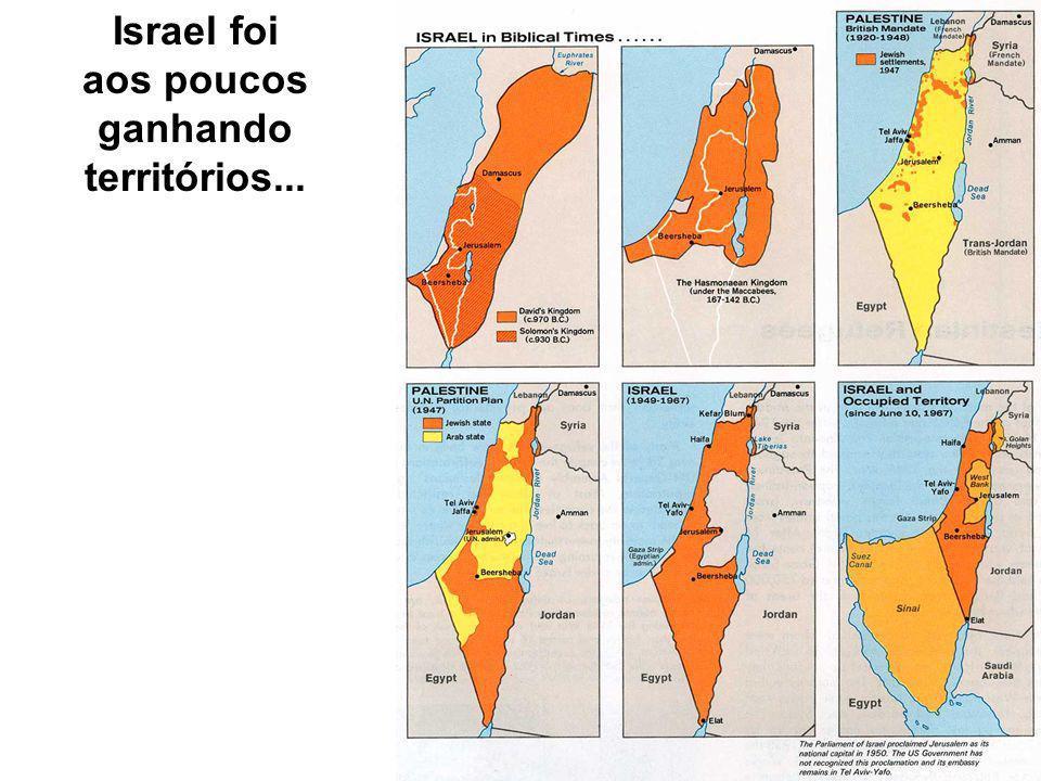 Israel foi aos poucos ganhando territórios...
