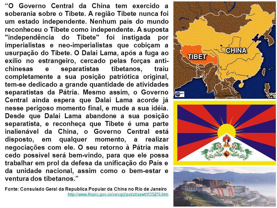 O Governo Central da China tem exercido a soberania sobre o Tibete. A região Tibete nunca foi um estado independente. Nenhum país do mundo reconheceu